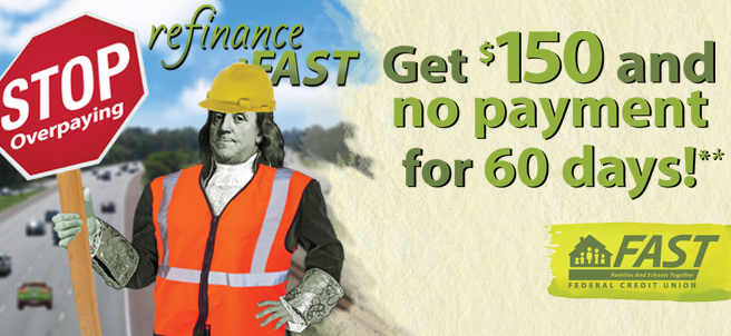 Stop overpaying on your auto loan. Refinance your auto with FAST Credit Union and get $150 and no payments for 60 days