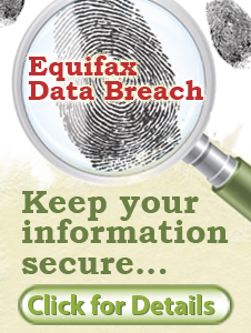 We have some helpful tips to keep your information secure in light of the reccent Equifax data breach. Click here for more details.
