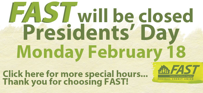 FAST Will be closed Presidents Day Monday February 18. Click here for more special hours... Thank you for Choosing FAST!
