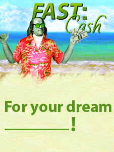 We have FAST Cash for your dream! Ask an employee for more details!