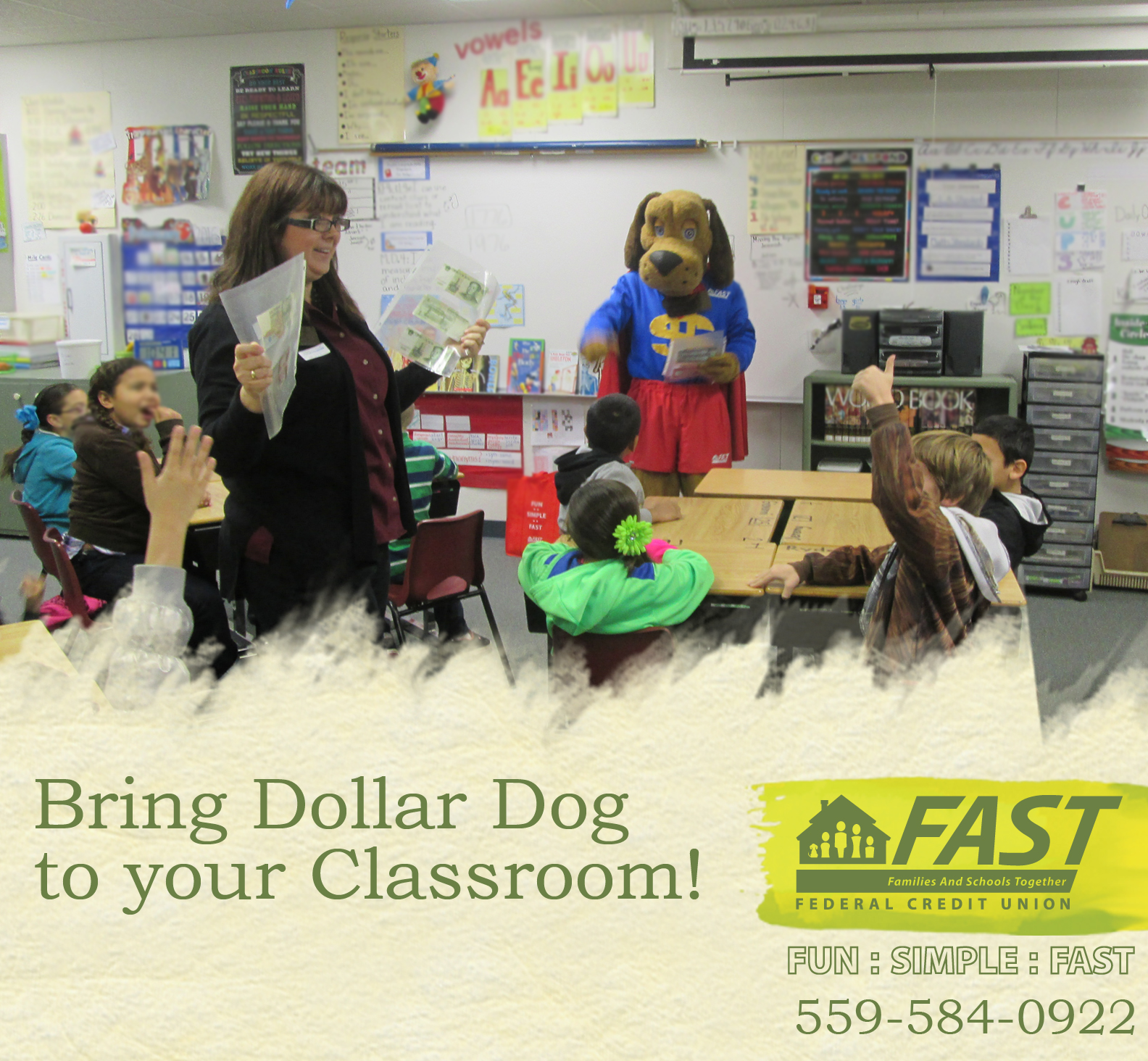 At FAST, we believe our members are our friends. Our name - Families and Schools Together -  says it all. We work hard to help you learn fun and simple lessons about money that will help you for a lifetime! That's why Dollar Dog goes to classrooms to teach kids about money. He shows them money from different countries, counterfeit money and much more! Contact us to bring Dollar Dog to your classroom or event.