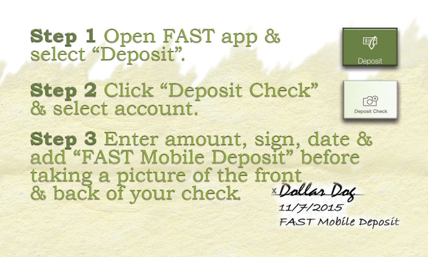 The days of having to go to the credit union to deposit your check are over. Use the FAST App to deposit your check anytime and anywhere you want. It's Fun, Simple and FAST!