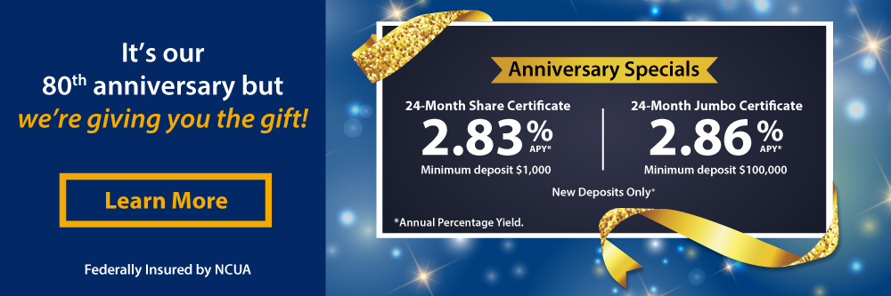 Limited Time 80th Anniversary Special 2-Year Share Certificate with a 2.80% APY